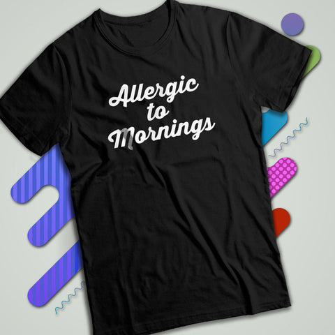 345576ed Allergic To Mornings Gym Sport Runner Yoga Funny Thanksgiving Christmas  Funny Quotes Men'S T Shirt