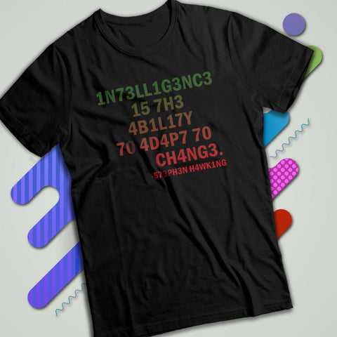 a8bd7ce7 Inteligence Is The Ability To Adapt To Change Stephen Hawking Quotes Men'S  T Shirt