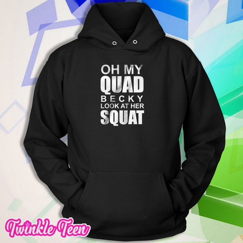 b255e8e5a Oh My Quad Becky Look At Her Squat Burnout Yoga Workout Fitness Men'S Hoodie