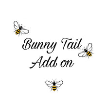 Load image into Gallery viewer, Bunny tail add on