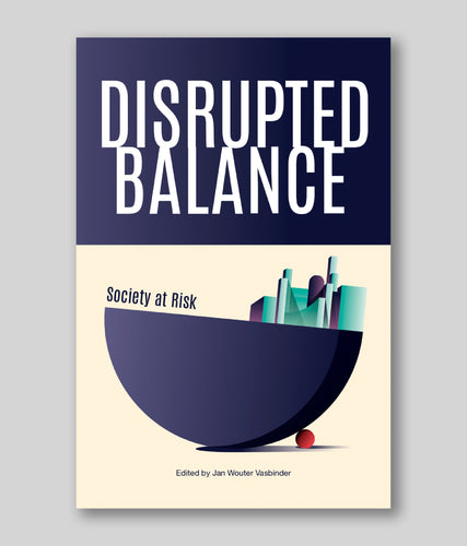 Disrupted Balance: Society at Risk (Exploring Complexity)