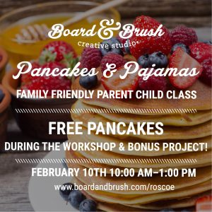 PARENT / CHILD WORKSHOP! PANCAKES & PAJAMAS & BONUS PROJECT! – $85 = ONE ADULT AND ONE CHILD