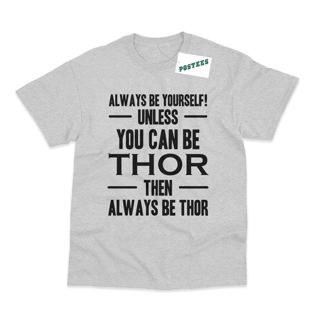 Always Be Thor T-Shirt - Postees