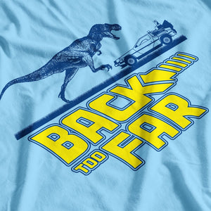 Back To The Future Inspired Back Too Far T-Shirt - Postees