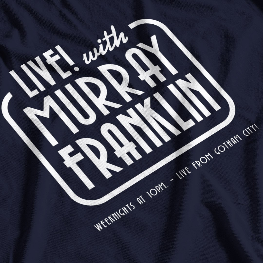 Joker inspired Live With Murray Franklin T-Shirt - Postees