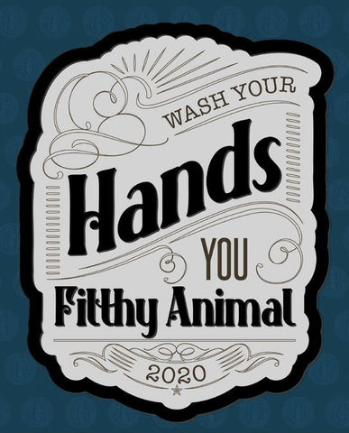 """Wash Your Hands, You Filthy Animal"" Bathroom Sign"