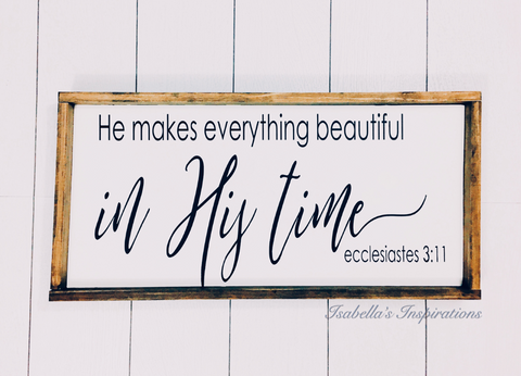 "He Makes Everything Beautiful... Ecclesiastes 3:11 -- 12""x24"" Wooden Sign"