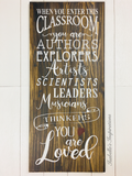 "When You Enter This Classroom -- 16""x36"" Wooden Sign"