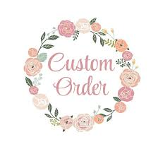 Custom Order for Eileen