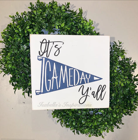 "It's GameDay Y'All -- 12""x12"" Wooden Shelf Sitter Sign -- (Pennant's colors can be personalized)"