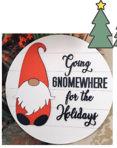 Going Gnomewhere for the Holidays Round Sign