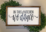 "In This Kitchen, We Dance -- 12""x24"" Wooden Sign"
