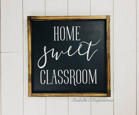 "Home Sweet Classroom - Black -- 16""x16"" Wooden Sign"