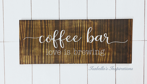 "Love is Brewing - Stained -- 8""x20"" Wooden Sign"
