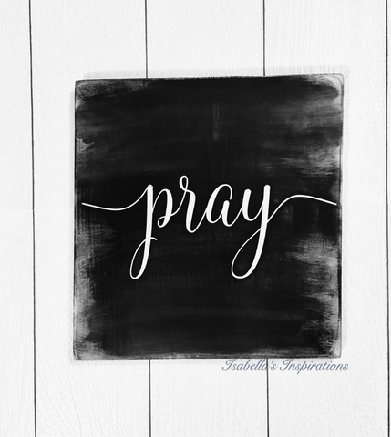 "Pray -- 12""x12"" Wooden Shelf Sitter Sign"