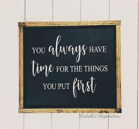 "You Always Have Time - Black -- 16""x18"" Wooden Sign"