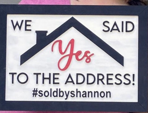 """Yes to the Address"" Sign"