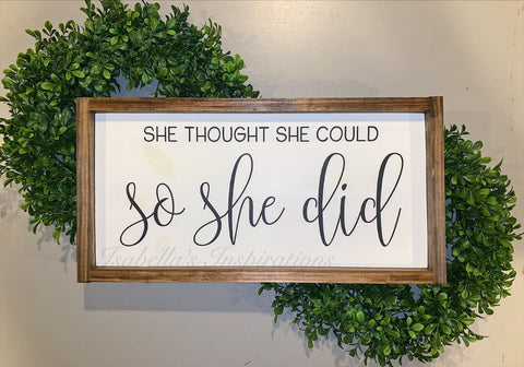 "She Thought She Could, So She Did -- 12""x24"" Wooden Sign"