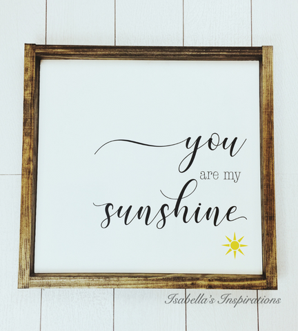 "You Are My Sunshine -- 16""x16"" Wooden Sign"