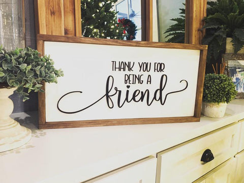 """Thank You For Being A Friend"" Sign"