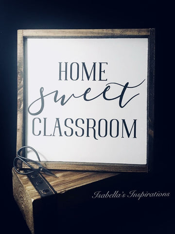 "Home Sweet Classroom - White -- 13""x13"" Wooden Sign"