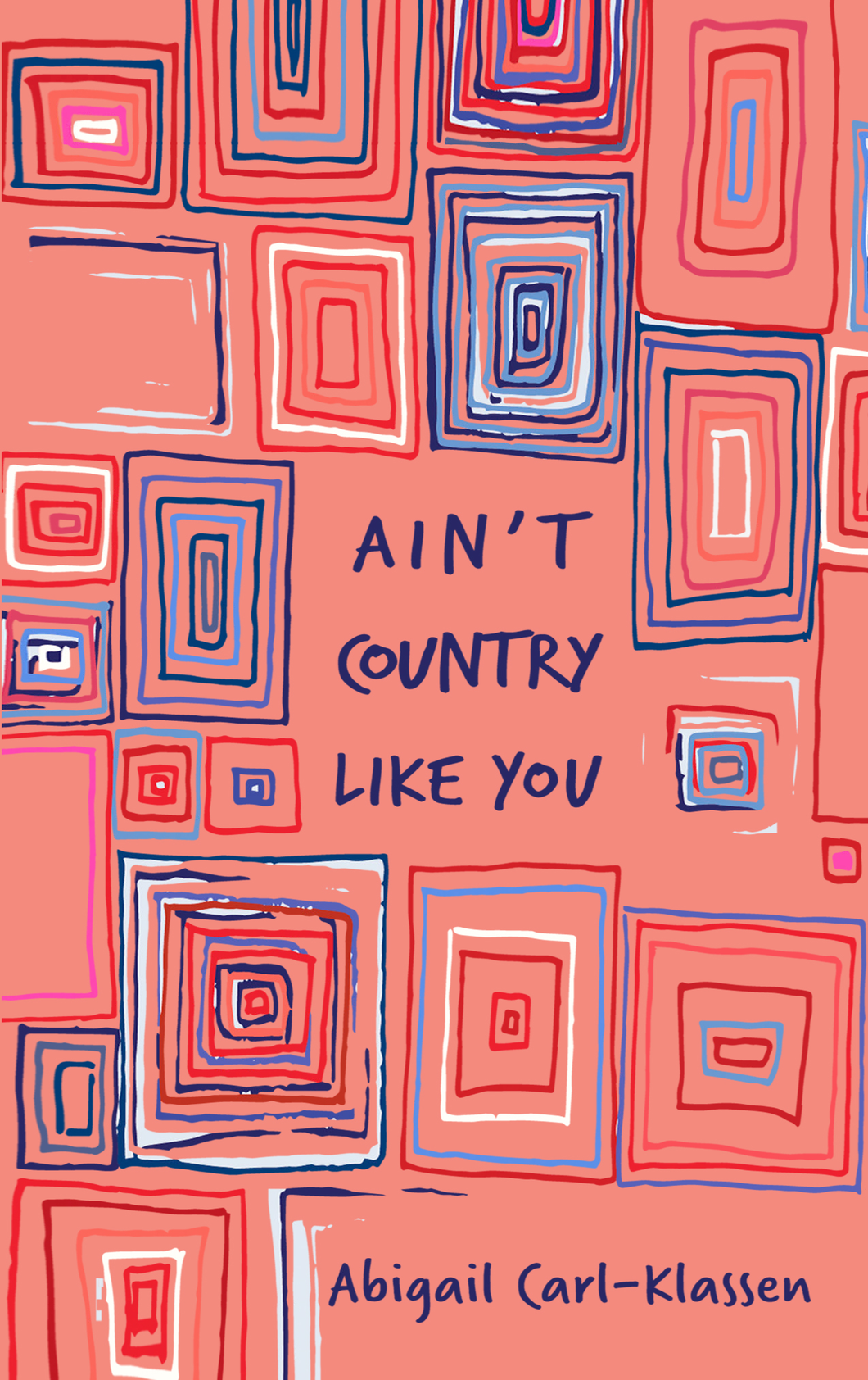 Ain't Country Like You by Abigail Carl-Klassen