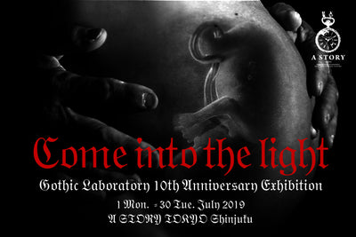 Come into the light | Gothic Laboratory 10th Anniversary Exhibition