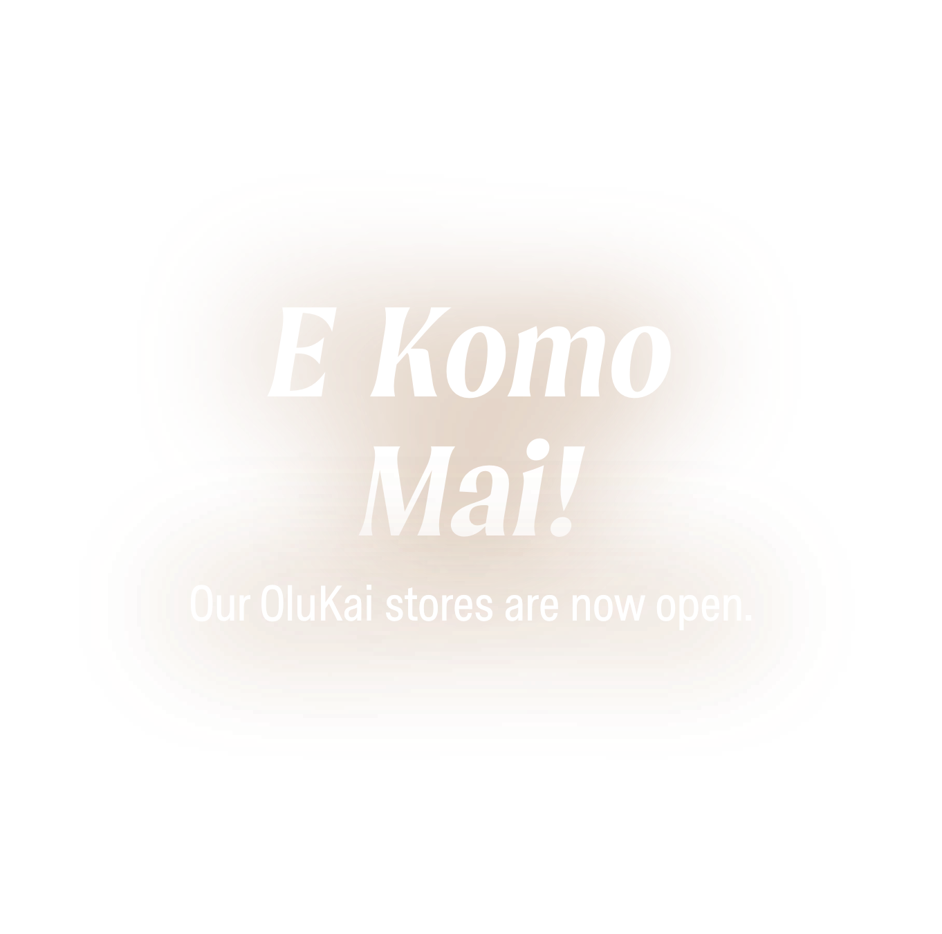 Our OluKai stores are now open! Find a location - Mobile