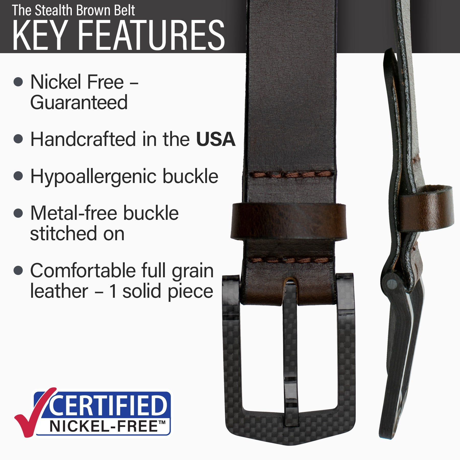 Key features of Stealth Nickel Free Brown Leather Belt | Hypoallergenic buckle, made in the USA, stitched on nickel-free buckle, metal-free carbon fiber buckle, full grain leather
