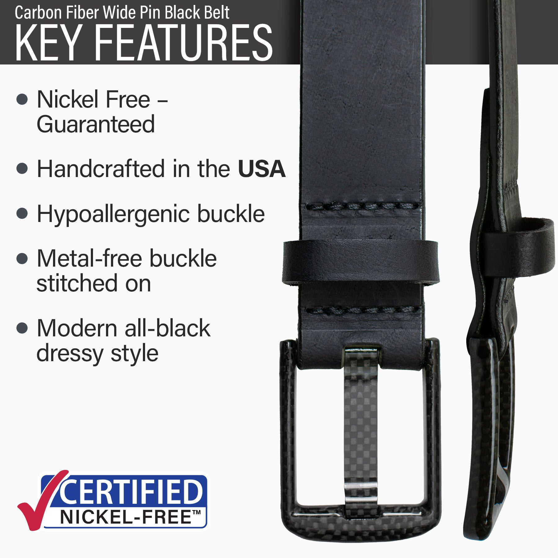 Key features of Carbon Fiber Wide Pin Nickel Free Black Leather Belt | Hypoallergenic buckle, made in the USA, stitched on nickel-free buckle, metal-free carbon fiber buckle, modern style