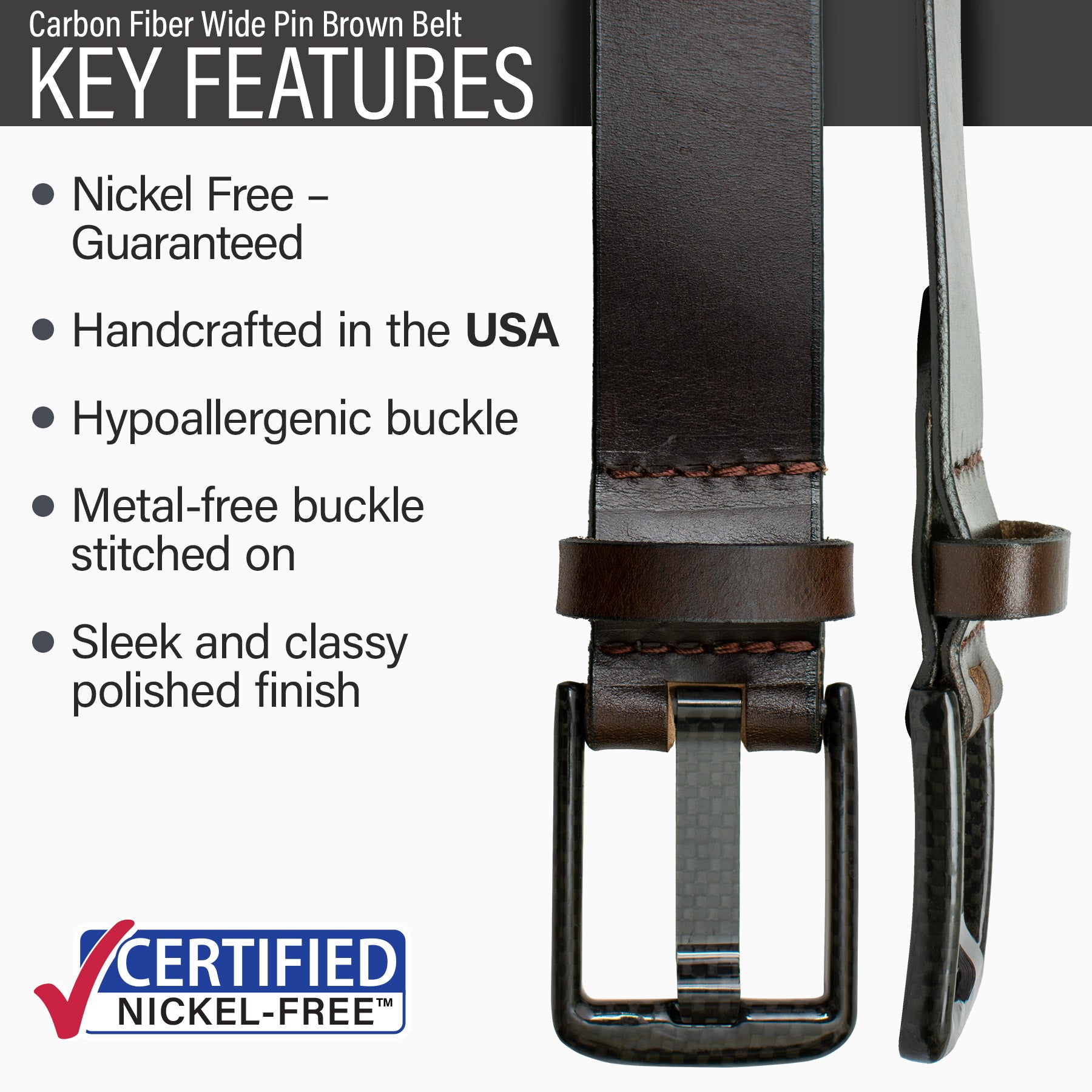 Key features of Carbon Fiber Wide Pin Nickel Free Brown Leather Belt | Hypoallergenic buckle, made in the USA, stitched on nickel-free buckle, metal-free carbon fiber buckle, polished finish