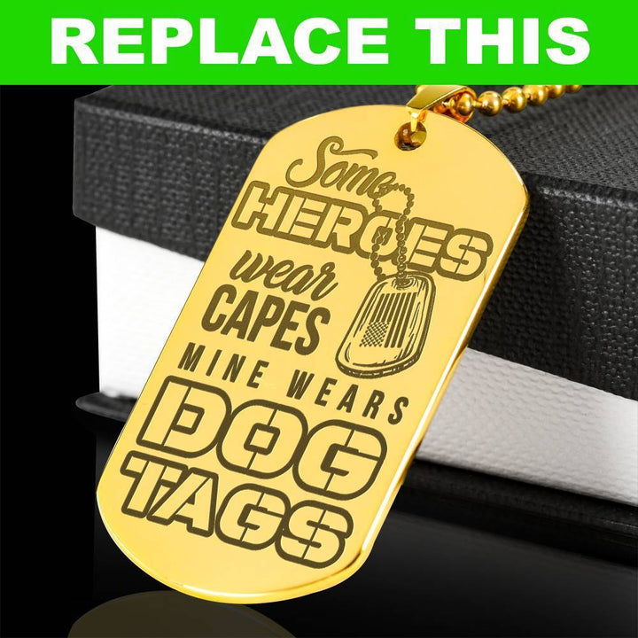 ba7f5222a513 Personalized Engraved Some Heroes Wear Capes Mine Wears Dog Tags