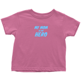 My mom is my Hero Infant T-shirt