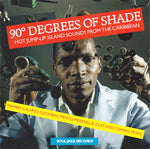 90° Degrees Of Shade - Hot Jump-Up Island Sounds From The Caribbean