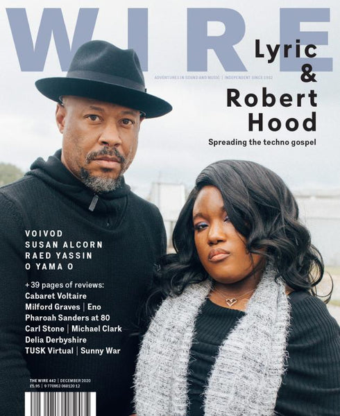 The Wire Issue 442 - December 2020 [Lyric & Robert Hood]