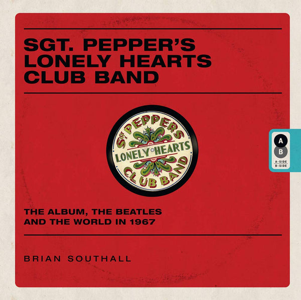 Sgt. Pepper´s Lonely Hearts Club Band: The Album, The Beatles and the world in 1967