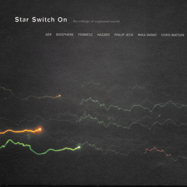 Star Switch On: Recordings Of Organised Sound
