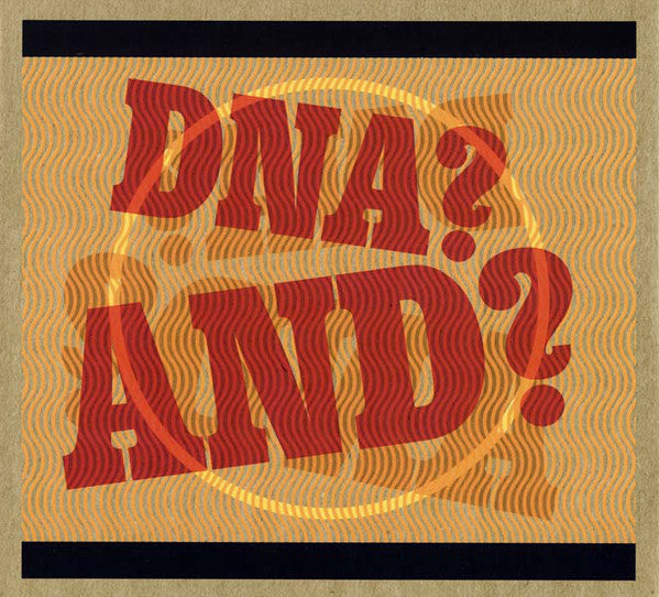 DNA? AND?