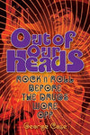 Out of Our Heads: Rock and Roll Before the Drugs Wore Off