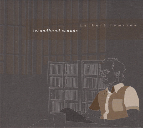 Secondhand Sounds: Herbert Remixes