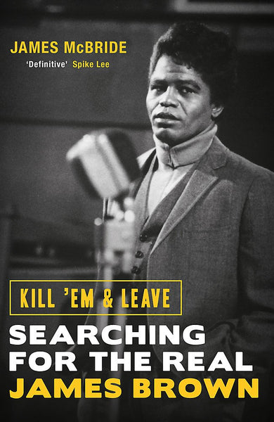 Kill´em and Leave - Searching for the Real James Brown