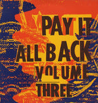 Pay It All Back Volume Three