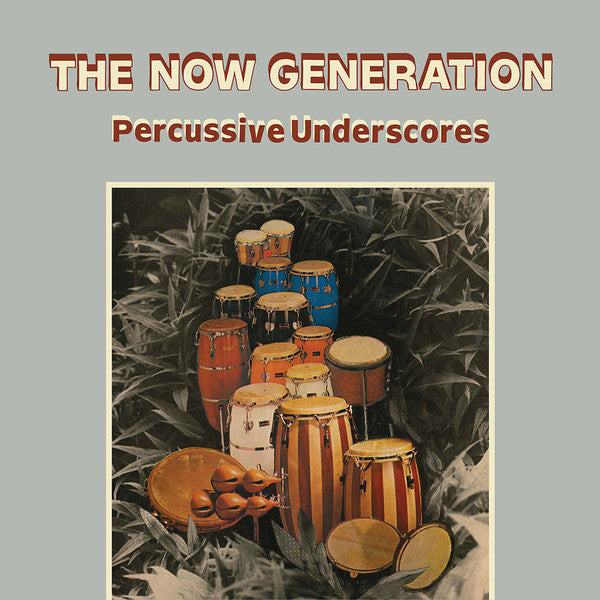 The Now Generation (Percussive Underscores)