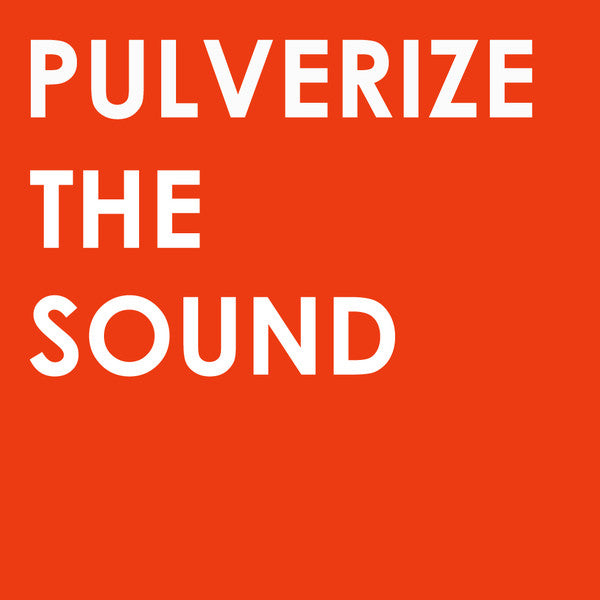 Pulverize The Sound