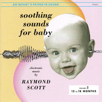 Soothing Sounds For Baby, Volume 3 (12 To 18 Months)