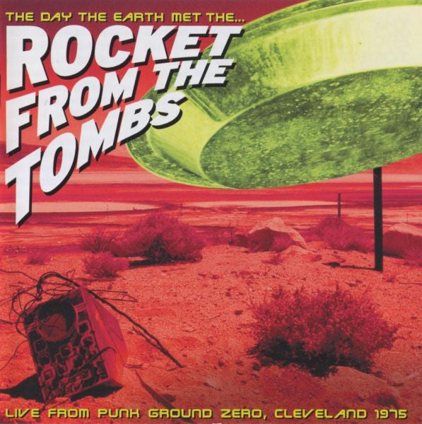 The Day The Earth Met The... Rocket From The Tombs