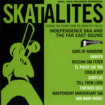 Independence Ska And The Far East Sound: Original Ska Sounds From The Skatalites 1963-65