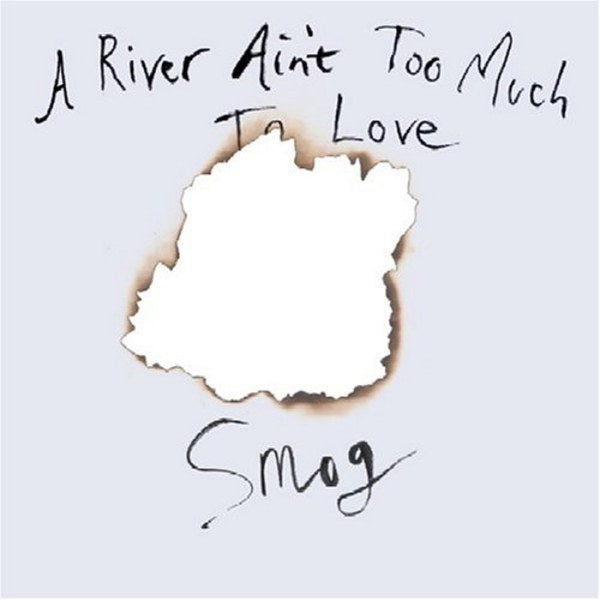 A River Ain´t Too Much To Love