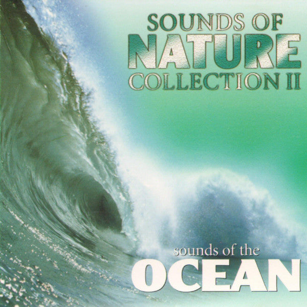 Sounds Of Nature Collection II - Sounds Of The Ocean