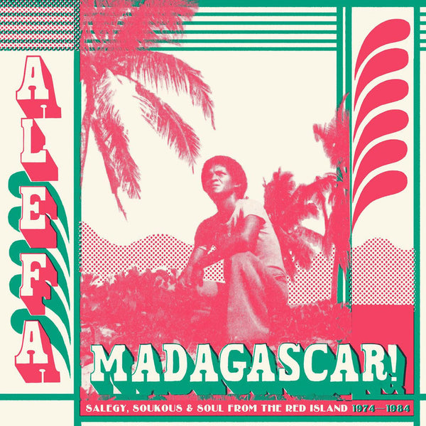 Alefa Madagascar! Salegy, Soukous & Soul from the Red Island 1974-1984